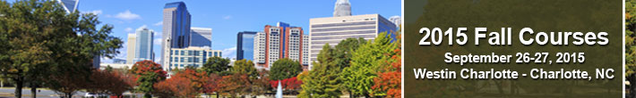 2015 Fall Courses, September 26-27, 2015, Charlotte, NC